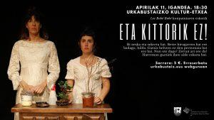 Teatro: ETA KITTORIK EZ! (Las Bobé Bobé) @ Urkabustaizko Kultur Etxea